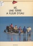 Jacques Boucard - Ré, une terre à fleur d'eau.