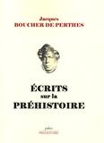 Jacques Boucher de Perthes - Ecrits sur la Préhistoire.