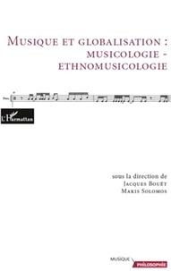 Jacques Bouët et Makis Solomos - Musique et globalisation : musicologie-ethnomusicologie.
