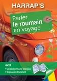 Jacques Bouët et Llinca Taranu - Parler le roumain en voyage - Un supplément MP3 à télécharger, Inclus ! Un dictionnaire bilingue + Le plan de Bucarest.