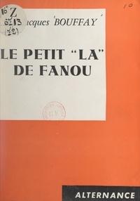 """Jacques Bouffay - Le petit """"La"""" de Fanou."""