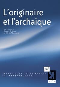 Jacques Bouhsira et Sylvain Missonnier - L'originaire et l'archaïque.