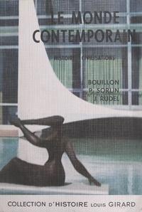 Jacques Bouillon et Jean Rudel - Le monde contemporain : histoire, civilisations.