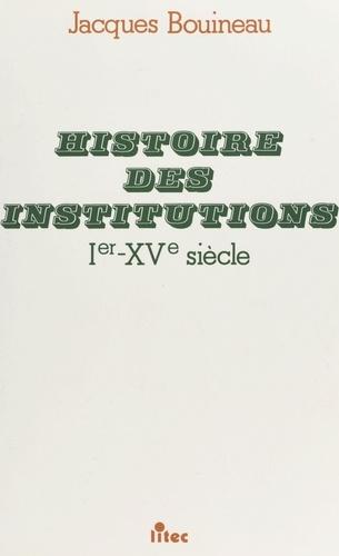 Histoire des institutions, Ier-XVe siècle
