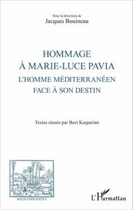 Jacques Bouineau - Hommage à Marie-Luce Pavia - L'homme méditerranéen face à son destin.