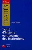 Jacques Bouineau - Traité d'histoire européene des institutions - (Ier-XVe siècle).