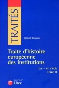 Lesmouchescestlouche.fr Traité d'histoire européenne des institutions (XVIe-XIXe siècle) - Tome 2 Image
