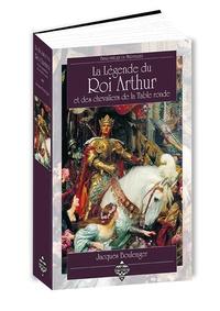 Jacques Boulenger - La légende du roi Arthur et des chevaliers de la Table ronde.