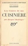 Jacques Boulenger et Paul Morand - Les contes de ma cuisinière.
