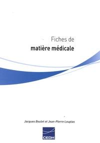 Jacques Boulet et Jean-Pierre Loupias - Fiches de matière médicale.