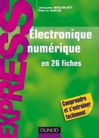 Jacques Bouquet et Pierre Mayé - Électronique numérique - IUT - en 26 fiches.