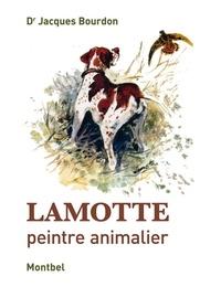 Jacques Bourdon - Lamotte - Peintre animalier.