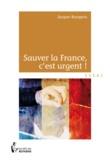 Jacques Bourgeois - Sauver la France, c'est urgent.
