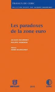 Jacques Bourrinet et Philippe Vigneron - Les paradoxes de la zone euro.