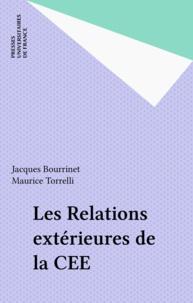 Jacques Bourrinet et  Torrelli - Les relations extérieures de la Communauté économique européenne.