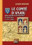 Jacques Boussard - Le comte d'Anjou sous Henri II Plantagenêt et ses fils (1151-1204).