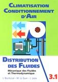 Jacques Bouteloup et Michel Le Guay - Distribution des fluides - Introduction à la mécanique des fluides et à la thermodynamique.