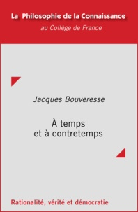 Jacques Bouveresse - À temps et à contretemps - Conférences publiques.