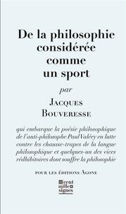 Jacques Bouveresse - De la philosophie considérée comme un sport.
