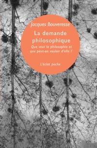 Jacques Bouveresse - La demande philosophique - Que veut la philosophie et que peut-on vouloir d'elle ? - Leçon inaugurale du Collège de France (6 octobre 1995).