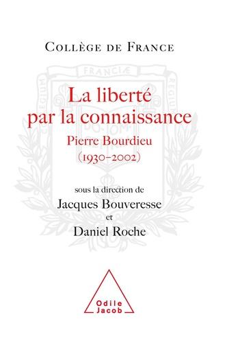La liberté par la connaissance. Pierre Bourdieu (1930-2002)