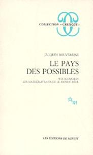 Jacques Bouveresse - LE PAYS DES POSSIBLES. - Wittgenstein, les mathématiques et le monde réel.