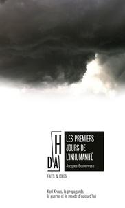 Jacques Bouveresse - Les premiers jours de l'inhumanité - Karl Klaus et la guerre.