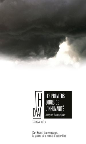 Les premiers jours de l'inhumanité. Karl Klaus et la guerre