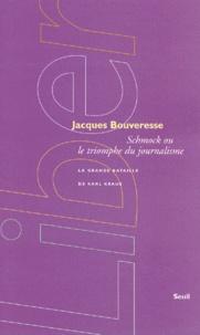Jacques Bouveresse - Schmock ou le triomphe du journalisme. - La grande bataille de Karl Kraus.