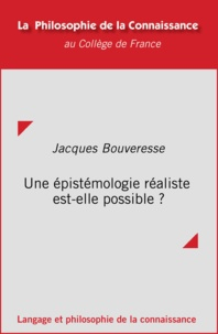 Jacques Bouveresse - Une épistémologie réaliste est-elle possible? - Réflexions sur le réalisme structurel de Poincaré.