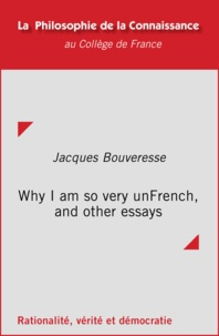 Jacques Bouveresse - Why I am so very unFrench, and other essays.