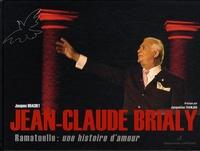 Jacques Brachet - Jean-Claude Brialy - Ramatuelle : une histoire d'amour.
