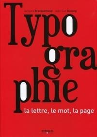 Jacques Bracquemond et Jean-Luc Dusong - Typographie - La lettre, le mot, la page.
