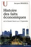 Jacques Brasseul - Histoire des faits économiques - de la Grande Guerre au 11 septembre.