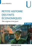 Jacques Brasseul - Petite histoire des faits économiques - Des origines à nos jours.