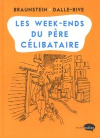 Jacques Braunstein et Fanny Dalle-Rive - Les week-end du père célibataire.