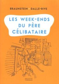 Jacques Braunstein et Fanny Dalle-Rive - Les week-ends du père célibataire.