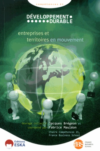 """Jacques Brégeon et Fabrice Mauléon - Développement durable """"Compétence 21"""" - Entreprises et territoires en mouvement."""