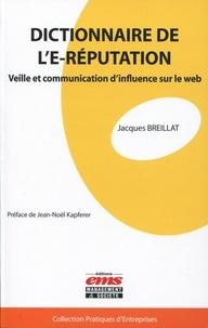 Jacques Breillat - Dictionnaire de l'E-réputation - Veille et communication d'influence sur le web.