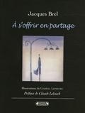 Jacques Brel - A s'offrir en partage.