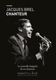 Jacques Brel - Jacques Brel chanteur - L'intégrale de ses chansons.
