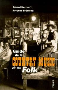 Jacques Brémond et Gérard Herzhaft - Guide de la country music et du folk.