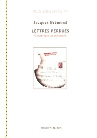 Jacques Brémond - Lettres perdues - Courriers accidentés.