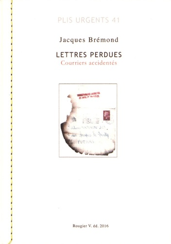 Jacques Brémond - Lettres perdues - Courriers accidentés.