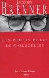 Jacques Brenner - Les petites filles de Courbelles.