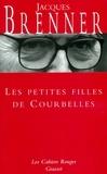 Jacques Brenner - Les petites filles de Courbelles - (*).