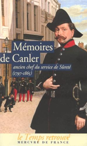 Jacques Brenner et Louis Canler - Mémoires de Canler - Ancien chef du service de sûreté 1797-1865.