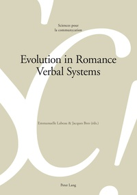Jacques Bres et Emmanuelle Labeau - Evolution in Romance Verbal Systems.