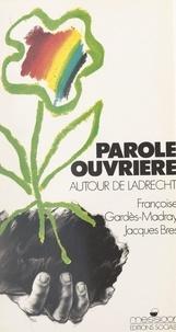 Jacques Bres et Françoise Gardes-Madray - Parole ouvrière - Autour de Ladrecht.