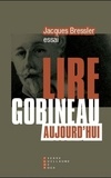 Jacques Bressler - Lire Gobineau aujourd'hui.
